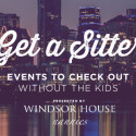 Get A Sitter: August 28-30, 2015